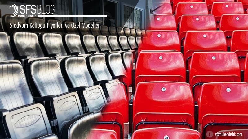 Stadyum Koltuğu Fiyatları ve Özel Modeller